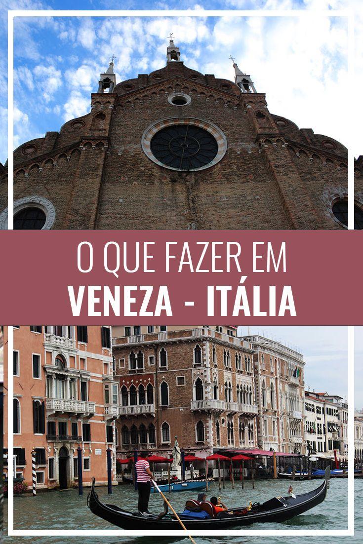 O que fazer em Veneza, na Itália. Venice, Italy. Principais atrações em Veneza, passeio de gôndola, gelato italiano. Viagem para a Europa, mochilão.