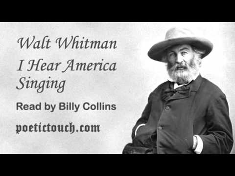 walt whitman i hear america singing Fagstoff: today walt whitman (1819-1892) is ranked among america's finest poets he did not, however, win much acclaim during his own lifetime he lived in poverty most of his life, and it was not until the last decade of his life that he was recognised and appreciated as the great poet he was his beliefs.