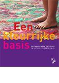 Een kleurrijke basis : Ontwikkelingen en trends in het cultuuronderwijs - Lennie van den Bulk - #cultuuronderwijs #kunsteducatie - plaatsnr. 456.7 /003