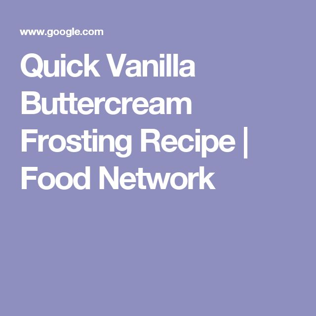 Quick Vanilla Buttercream Frosting Recipe | Food Network