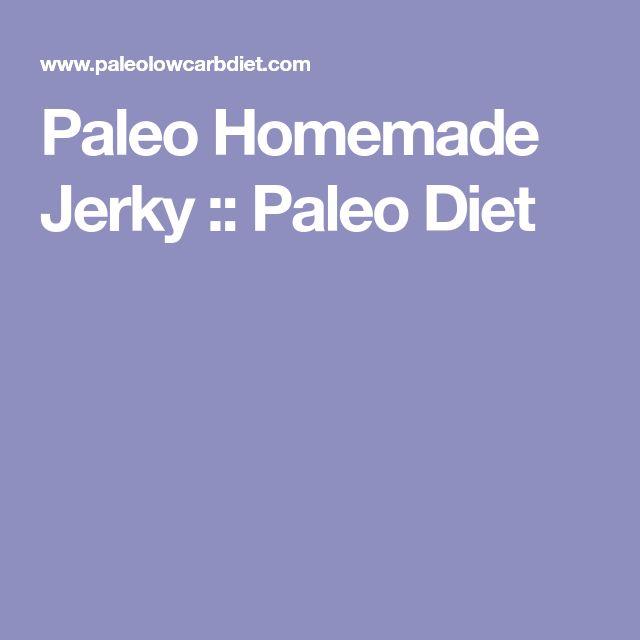 Paleo Homemade Jerky :: Paleo Diet