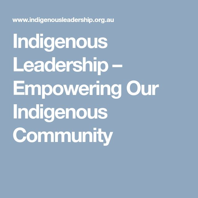 Indigenous Leadership – Empowering Our Indigenous Community