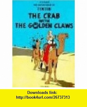 Tintin - Crab with Golden Claws (9781405206204) Herge , ISBN-10: 1405206209  , ISBN-13: 978-1405206204 ,  , tutorials , pdf , ebook , torrent , downloads , rapidshare , filesonic , hotfile , megaupload , fileserve