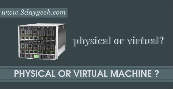 Is it hard to check, If a Machine is Physical or Virtual in Linux ?