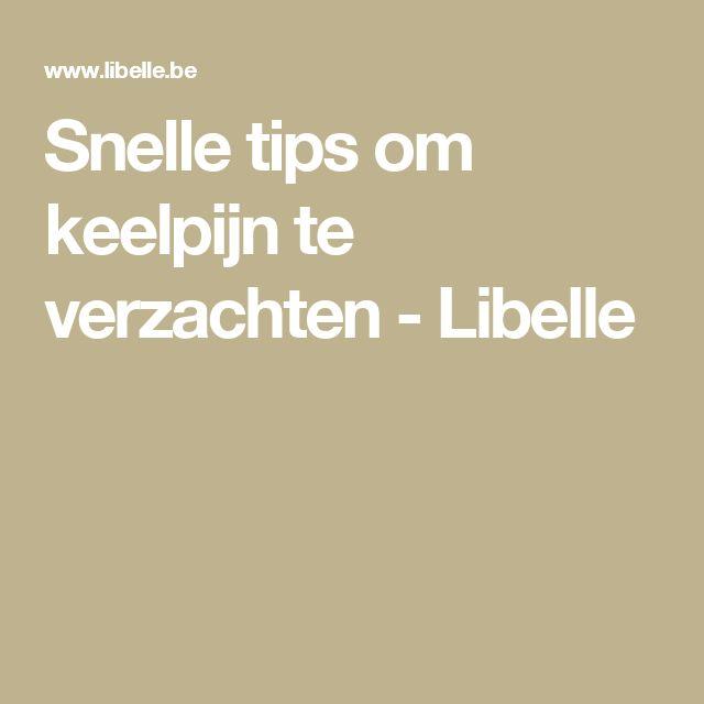 Snelle tips om keelpijn te verzachten - Libelle