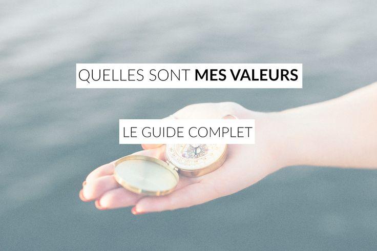 Quelles sont mes valeurs? La liste complète de plus de 150 valeurs et 4 exercices pour vous aider à identifier vos valeurs et commencer une nouvelle vie!