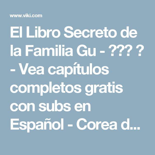 El Libro Secreto de la Familia Gu - 구가의 서 - Vea capítulos completos gratis con subs en Español - Corea del Sur - Series de TV - Viki