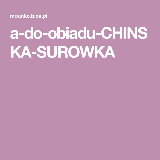a-do-obiadu-CHINSKA-SUROWKA