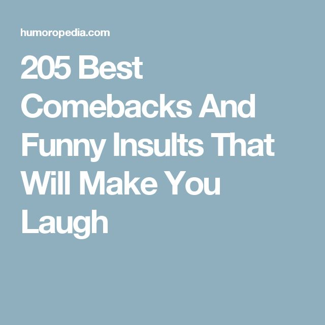 25 Best Ideas About Comebacks On Pinterest