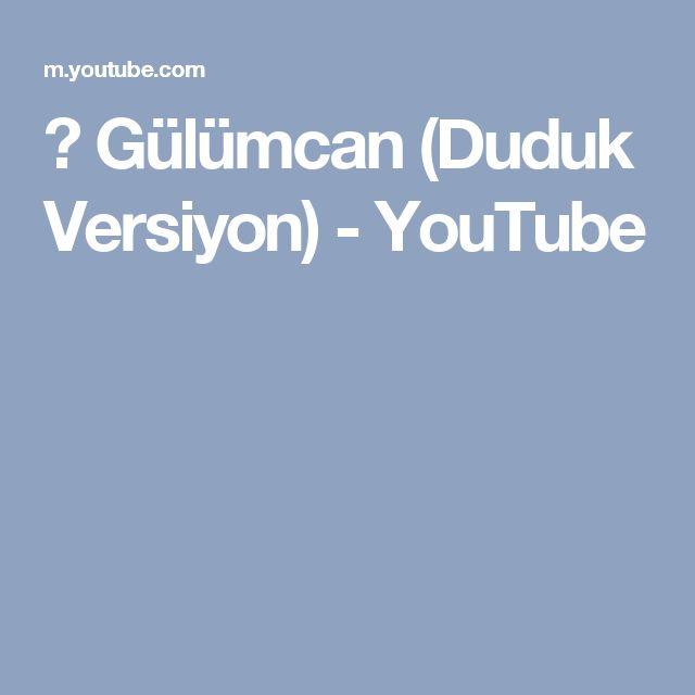 ♦ Gülümcan (Duduk Versiyon) - YouTube