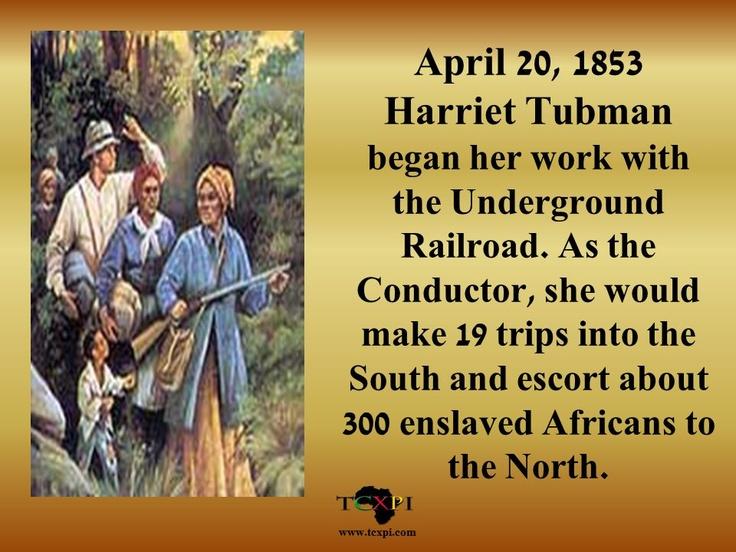 Harriet Tubman began her work in 1853!