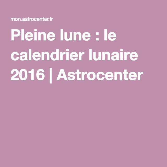 Pleine lune : le calendrier lunaire 2016 | Astrocenter