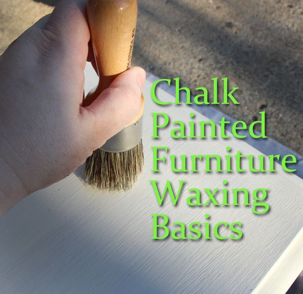 Chalk Painted Furniture Waxing Basics - PaintYourFurniture.com