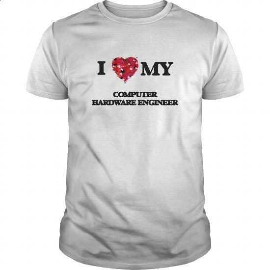 I love my Computer Hardware Engineer #Tshirt #T-Shirts. ORDER HERE => https://www.sunfrog.com/Jobs/I-love-my-Computer-Hardware-Engineer-White-Guys.html?60505