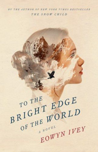 43 best pretty book covers images on pinterest books books to great deals on to the bright edge of the world by eowyn ivey limited time free and discounted ebook deals for to the bright edge of the world and other fandeluxe Image collections