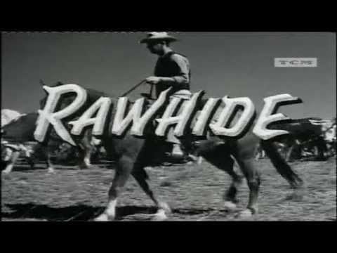 One of my Dad's favourite programmes, I Liked it too  ▶ R A W H I D E Opening Theme - YouTube