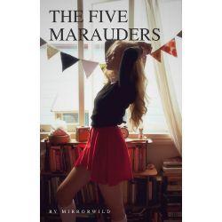 The Five Marauders (James Potter love story)