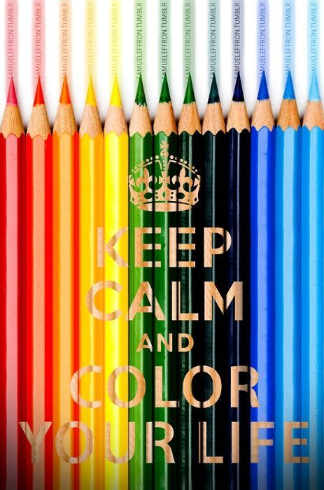 """We agree! """"Keep Calm and Color Your Life"""" quote 