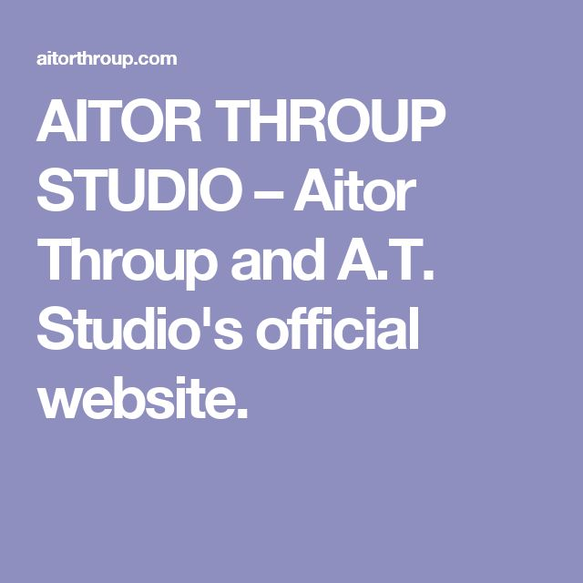 AITOR THROUP STUDIO – Aitor Throup and A.T. Studio's official website.