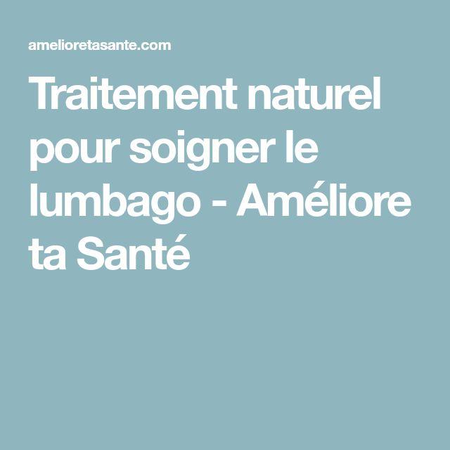 Traitement naturel pour soigner le lumbago - Améliore ta Santé