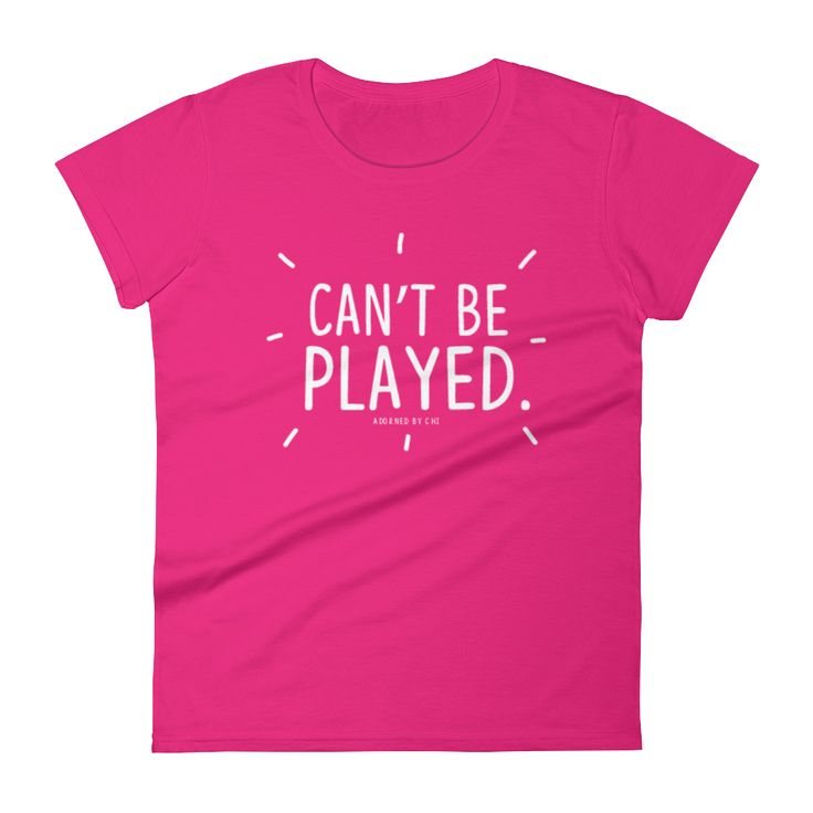 """""""Can't Be Played"""" Dark Women's short sleeve t-shirt (MORE COLORS)"""