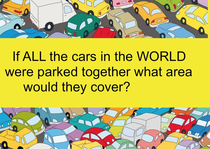 There are 1.282 Billion cars and commercial vehicles in the world. Using a mid-sized car we can estimate the area covered by the total number of cars in the world. It is a surprisong answer. USA and METRIC units
