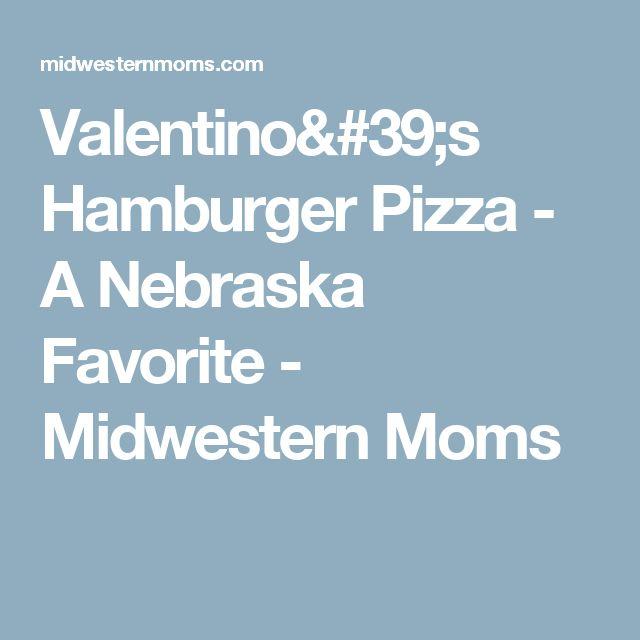 Valentino's Hamburger Pizza - A Nebraska Favorite - Midwestern Moms