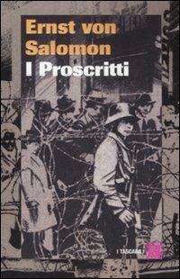 I Proscritti - Ernst Von Salomon - 7 recensioni su Anobii