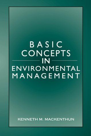 Basic Concepts in Environmental Management by Kenneth M. Mackenthun. Save 8 Off!. $91.77. Publication: January 26, 1999. Edition - 1. Publisher: CRC Press; 1 edition (January 26, 1999). 152 pages