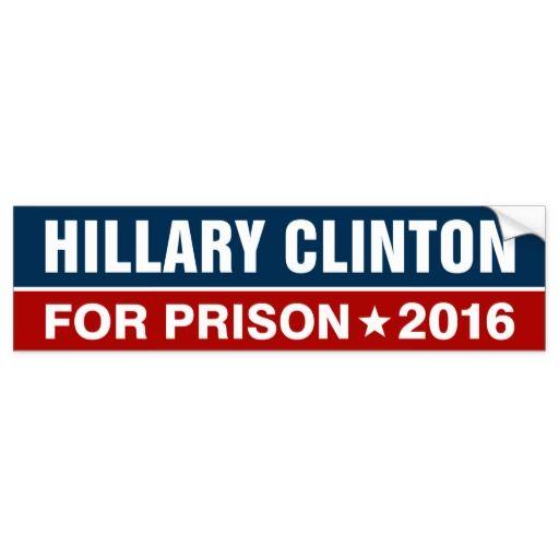 B r hillary clinton for prison 2016 bumper sticker