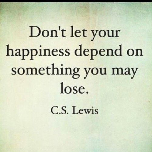 Happiness starts with yourself and should never be solely dependent upon others!!