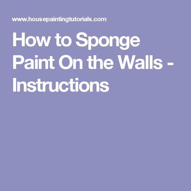 How to Sponge Paint On the Walls - Instructions
