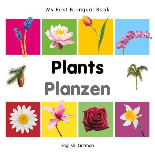 My First Bilingual Book Plants English German By Milet Publishing