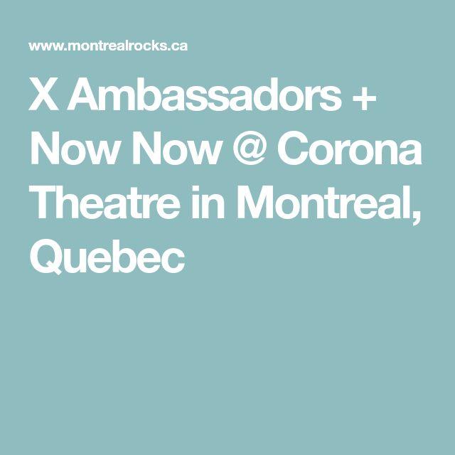 X Ambassadors + Now Now @ Corona Theatre in Montreal, Quebec