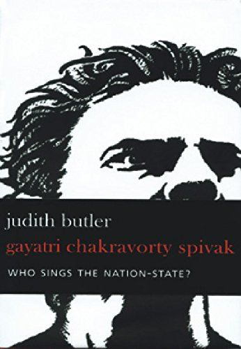 Who Sings the Nation-State?: Language, Politics, Belonging by Gayatri Chakravorty Spivak