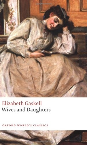 elizabeth gaskells wives and daughters essay Wives and daughters elizabeth gaskell elecbook classics 10 ventured to set his will or opinions in opposition to those of the earl but, yielded all that obeisance, they did a good deal for the town, and were generally condescending, and often thoughtful and kind in their treatment of their vassals.