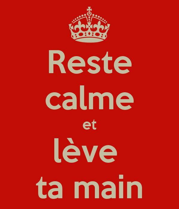 Reste calme et lève ta main