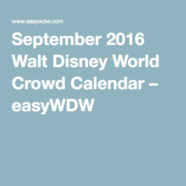 September 2016 Walt Disney World Crowd Calendar – easyWDW