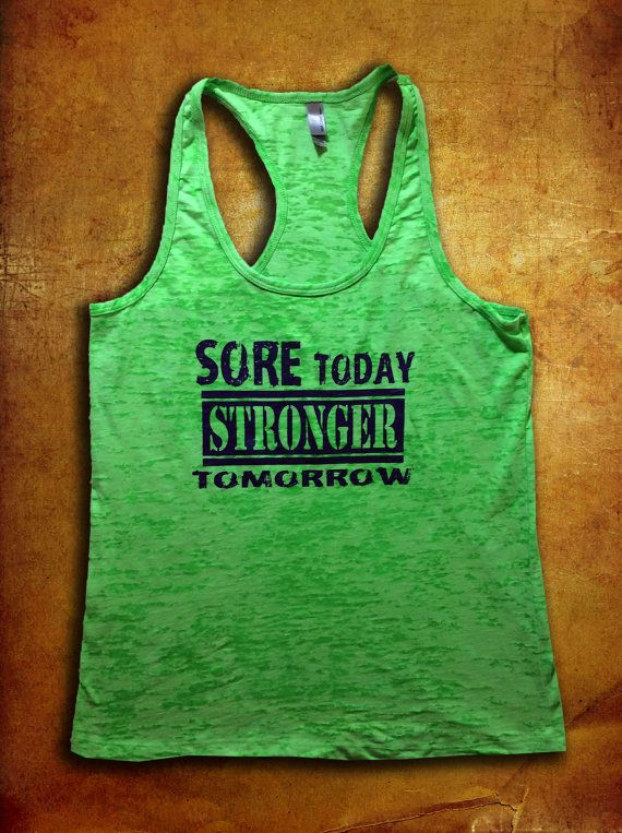 Sore Today Stronger Tomorrow Burnout Tank by DCApparelLine on Etsy, $18.00
