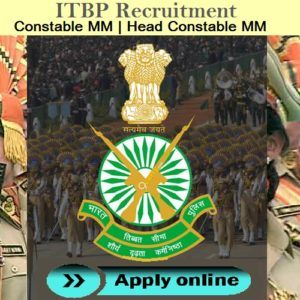 ITBP Recruitment   Indo-Tibetan Border Police Indo-Tibetan Border Police has released a notification for the 241 Constable MM /Head Constable MM Recruitment. Interested and eligible candidates can apply online this Recruitment ...