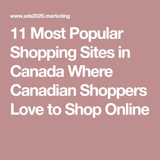 11 Most Popular Shopping Sites in Canada Where Canadian Shoppers Love to Shop Online