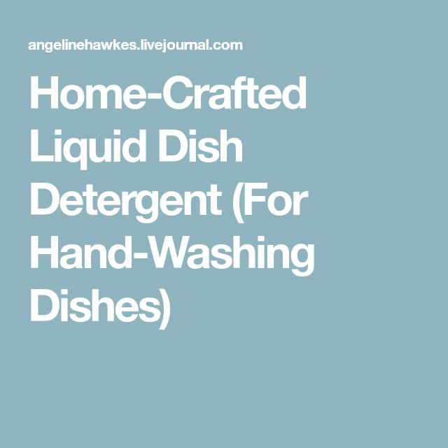 Home-Crafted Liquid Dish Detergent (For Hand-Washing Dishes)