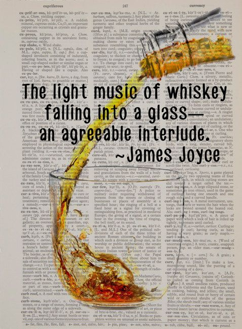 "An image of whiskey being poured into a glass, with a quote from James Joyce -- ""The light music of whiskey falling into a glass—an agreeable"