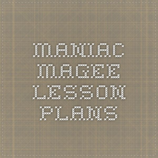 Maniac Magee Lesson Plans                                                                                                                                                     More