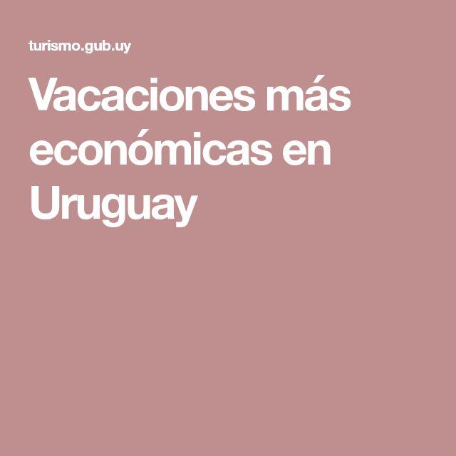 Vacaciones más económicas en Uruguay