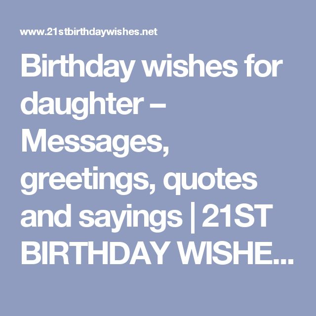 Birthday wishes for daughter – Messages, greetings, quotes and sayings | 21ST BIRTHDAY WISHES AND IDEAS