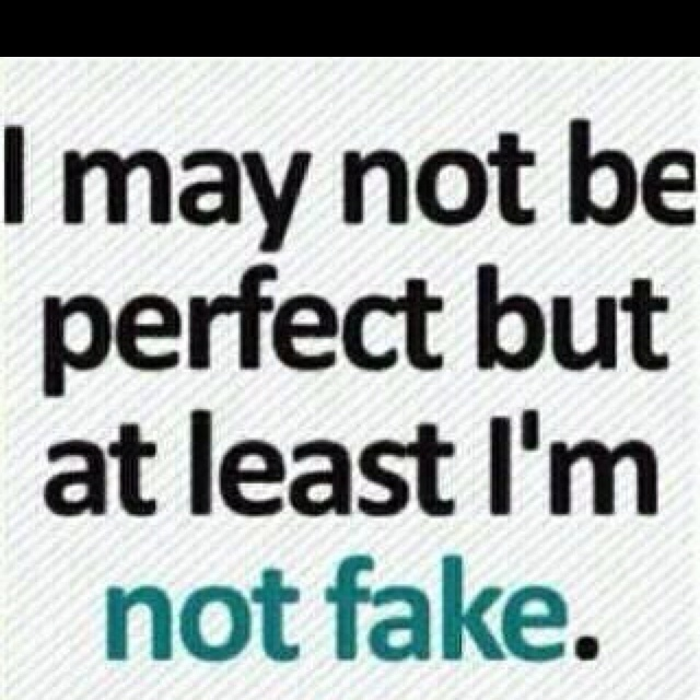 Not Fake: Life, Inspiration, Amenities, Quote, Truths, Things, Living, Fake People, True Stories