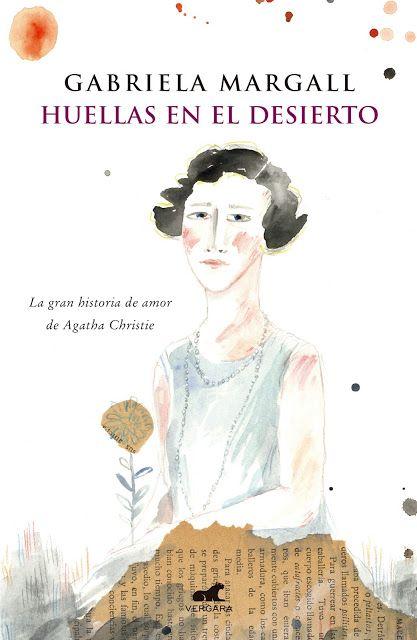 Gabriela Margall - Huellas en el Desierto - La Gran Historia de Amor de Agatha Christie