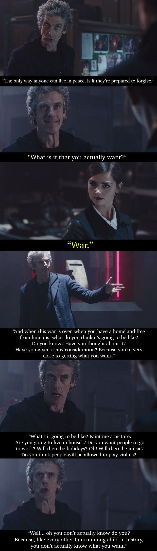 """In the latest episode of Doctor Who, the Doctor was faced with a breakdown in the ceasefire between humans and the extremist faction of an alien race that has been living secretly on Earth. He then came out with a speech that sums up all wars. 