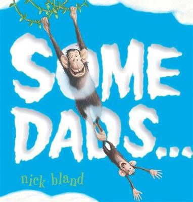 Some dads are very careful and some dads misbehave. Each dad has his own way of being a dad and they are all delightful! Another instant classic from Nick Bland!